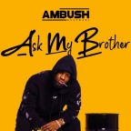 Ambush Buzzworl: Ask My Brother